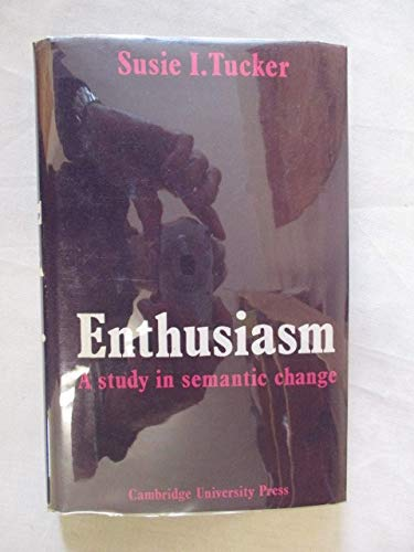 9780521082631: Enthusiasm: A Study in Semantic Change