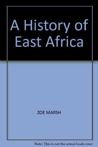 A History of East Africa: Marsh, Zoe