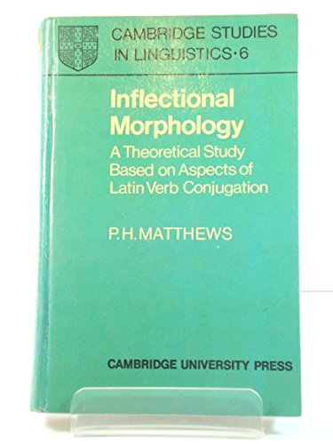 9780521083720: Inflectional Morphology: A Theoretical Study Based on Aspects of Latin Verb Conjugation (Cambridge Studies in Linguistics)