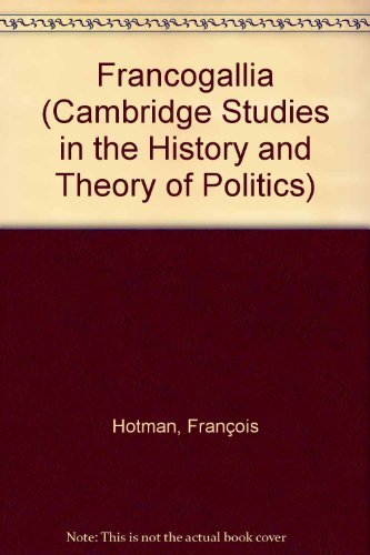 9780521083799: Francogallia (Cambridge Studies in the History and Theory of Politics)