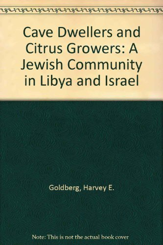 9780521084314: Cave Dwellers and Citrus Growers: A Jewish Community in Libya and Israel