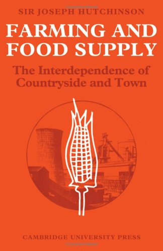 Farming and Food Supply: The Interdependence of Countryside and Town: Joseph Hutchinson
