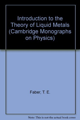 Introduction Theory of Liquid Metals (Cambridge Monographs: Faber