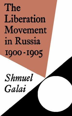 9780521084994: The Liberation Movement in Russia 1900–1905 (Cambridge Russian, Soviet and Post-Soviet Studies)