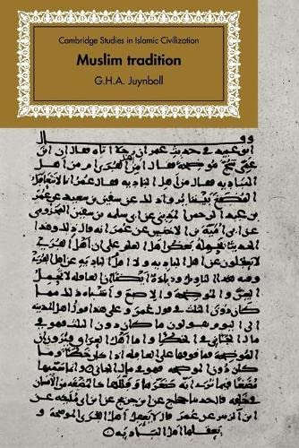 Muslim Tradition: Studies in Chronology, Provenance and: G. H. A.