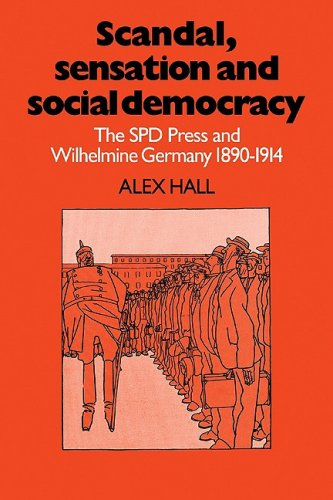 9780521085267: Scandal, Sensation and Social Democracy: The SPD Press and Wilhelmine Germany 1890-1914