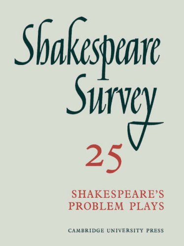 Shakespeare Survey 25 Shakespeare's Problem Plays : An Annual Survey of Shakespearian Study ...