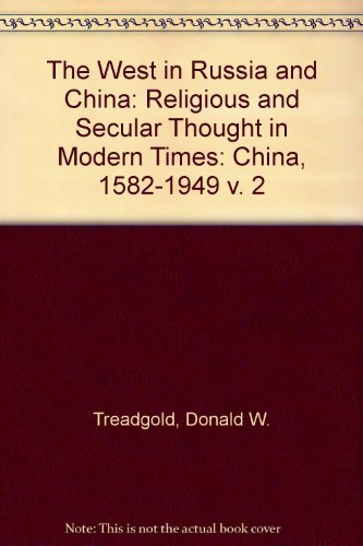 9780521085557: The West in Russia and China: Religious and Secular Thought in Modern Times: China, 1582-1949 v. 2