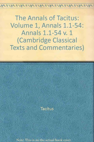 THE ANNALS OF TACITUS: BOOKS 1-6 edited with a commentary. Volume I: Annals 1.1-54