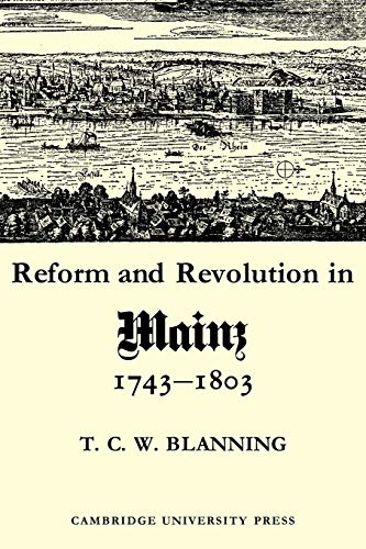 9780521086172: Reform and Revolution in Mainz 1743-1803 (Cambridge Studies in Early Modern History)