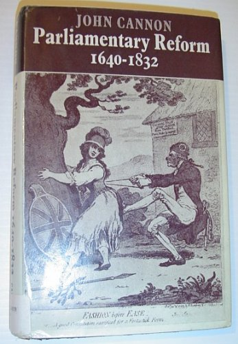 9780521086974: Parliamentary Reform 1640-1832