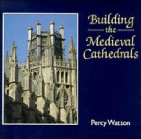 9780521087117: Building the Medieval Cathedrals (Cambridge Introduction to World History)