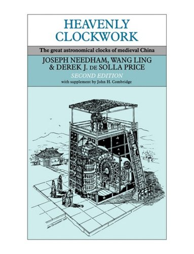 9780521087162: Heavenly Clockwork: The Great Astronomical Clocks of Medieval China