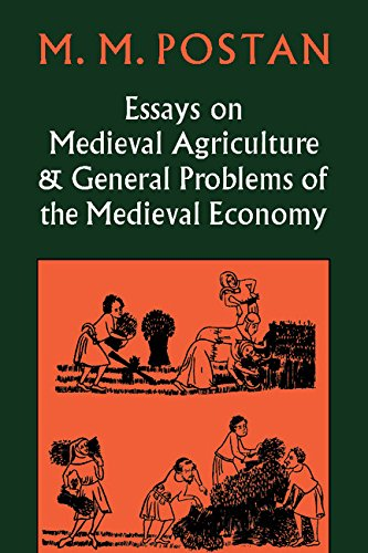 Essays on Medieval Agriculture and General Problems of the Medieval Economy: Postan, M.M.