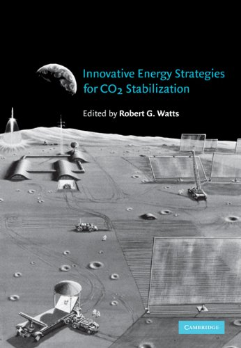 Innovative Energy Strategies for CO2 Stabilization: Robert G. Watts