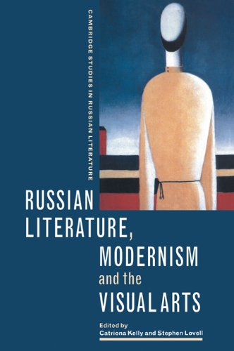 9780521087902: Russian Literature, Modernism and the Visual Arts (Cambridge Studies in Russian Literature)