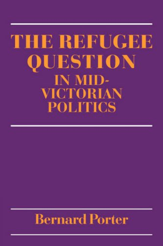 9780521088152: The Refugee Question in mid-Victorian Politics