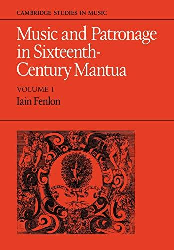 9780521088336: Music and Patronage in Sixteenth-Century Mantua: Volume 1: v. 1 (Cambridge Studies in Music)