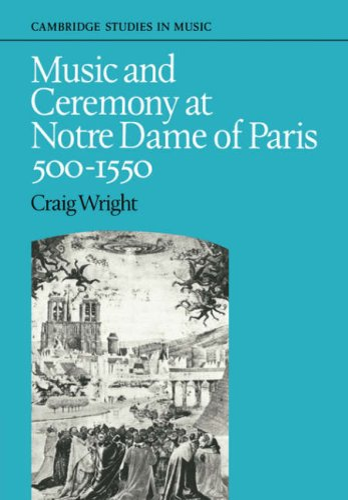 9780521088343: Music and Ceremony at Notre Dame of Paris, 500-1550 (Cambridge Studies in Music)