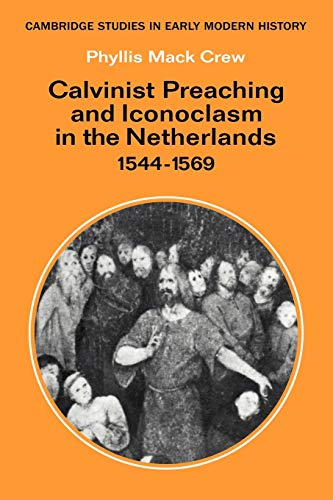 9780521088831: Calvinist Preaching and Iconoclasm in the Netherlands 1544-1569