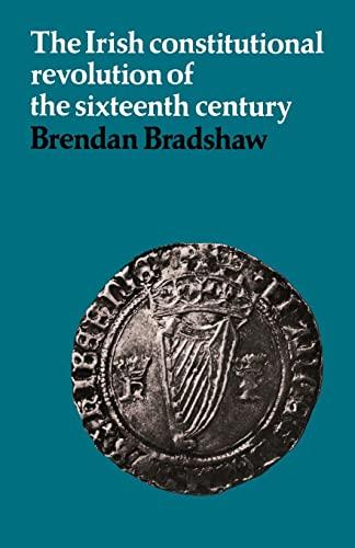 9780521089272: The Irish Constitutional Revolution of the Sixteenth Century