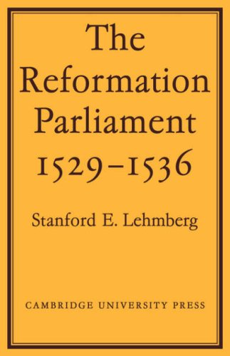 9780521089319: The Reformation Parliament 1529-1536