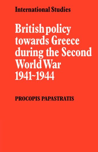 9780521089371: British Policy towards Greece during the Second World War 1941-1944 (LSE Monographs in International Studies)