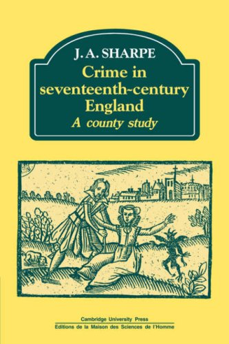 9780521089470: Crime in Seventeenth-Century England: A County Study (Past and Present Publications)