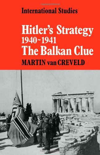 9780521089661: Hitler's Strategy 1940-1941: The Balkan Clue (LSE Monographs in International Studies)