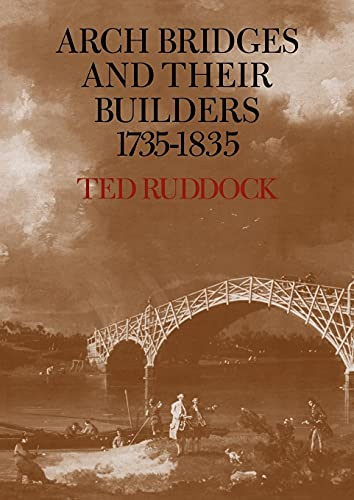 9780521090216: Arch Bridges and their Builders 1735-1835
