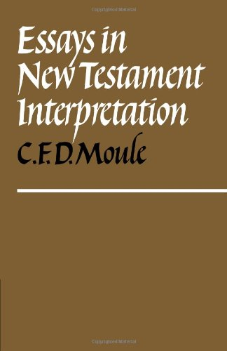 Essays in New Testament Interpretation (0521090253) by C. F. D. Moule