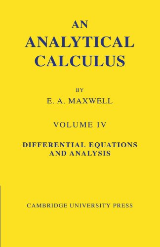9780521090414: An Analytical Calculus: Volume 4: For School and University