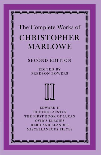 9780521090438: The Complete Works of Christopher Marlowe: Volume 2, Edward II, Doctor Faustus, The First Book of Lucan, Ovid's Elegies, Hero and Leander, Poems
