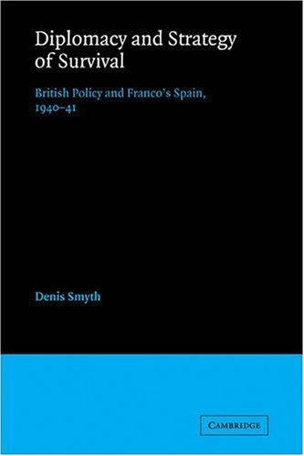 9780521090452: Diplomacy and Strategy of Survival: British Policy and Franco's Spain, 1940-41