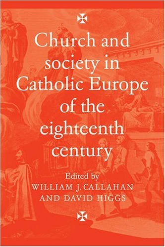 9780521090773: Church and Society in Catholic Europe of the Eighteenth Century