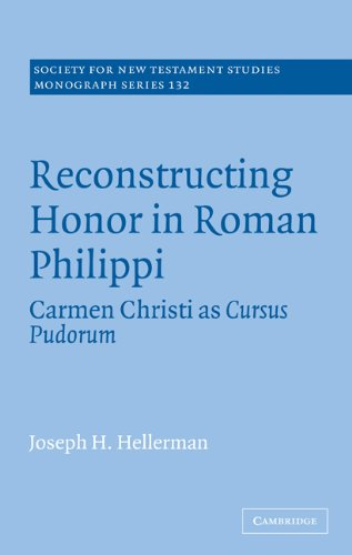 9780521090834: Reconstructing Honor in Roman Philippi: Carmen Christi as Cursus Pudorum (Society for New Testament Studies Monograph Series)