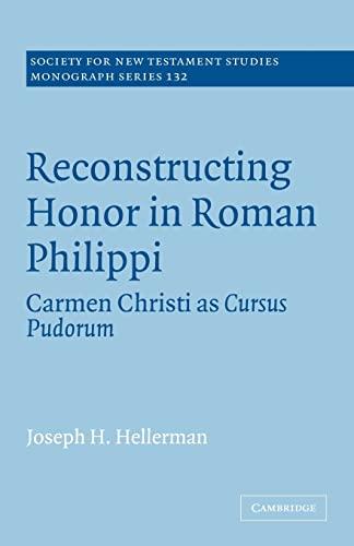 9780521090834: Reconstructing Honor in Roman Philippi: Carmen Christi as Cursus Pudorum