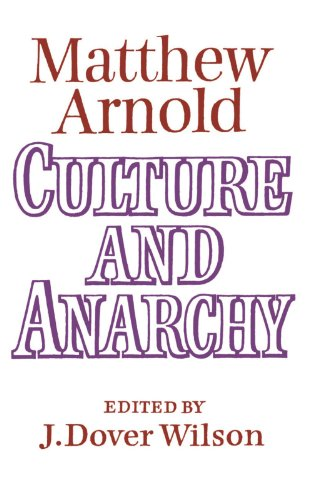 Culture and Anarchy: Landmarks in the History: Arnold, Matthew