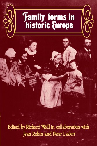 Family Forms in Historic Europe: Wall, Richard (Editor)/