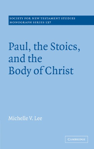 Paul, the Stoics, and the Body of Christ (Society for New Testament Studies Monograph Series): Lee,...