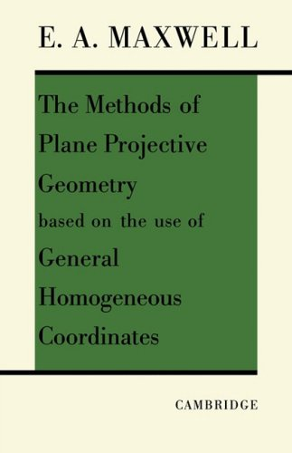 9780521091565: The Methods of Plane Projective Geometry Based on the Use of General Homogenous Coordinates