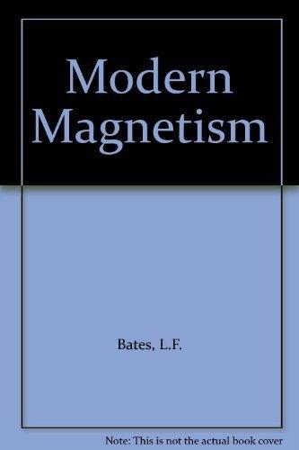 Modern Magnetism: Bates, L.F.