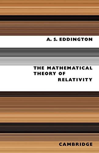 The Mathematical Theory of Relativity Eddington, A. S.