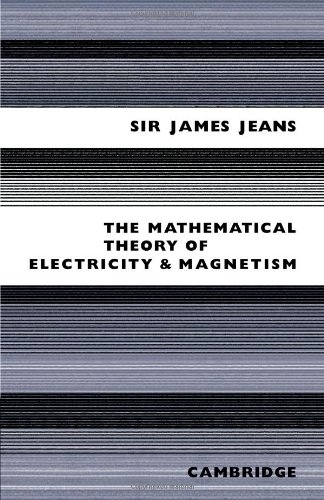 9780521091664: Mathematical Theory of Electricity and Magnetism (Cambridge Library Collection - Physical Sciences)