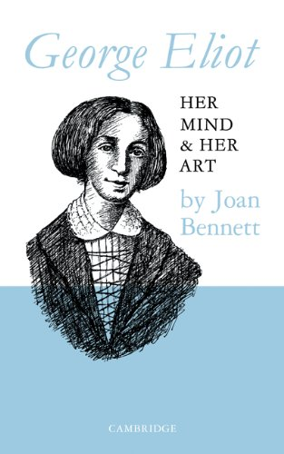9780521091749: George Eliot: Her Mind and Her Art