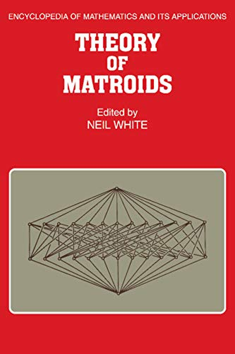 9780521092029: Theory of Matroids (Encyclopedia of Mathematics and its Applications)