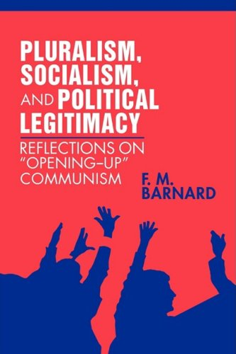 9780521092074: Pluralism, Socialism, and Political Legitimacy: Reflections on Opening up Communism