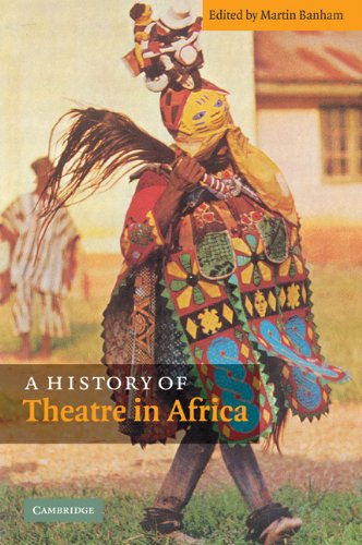 9780521092081: A History of Theatre in Africa