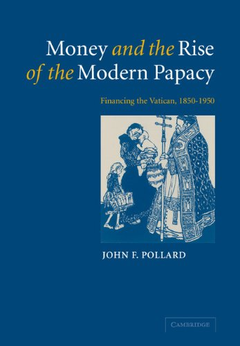 9780521092111: Money and the Rise of the Modern Papacy: Financing the Vatican, 1850-1950