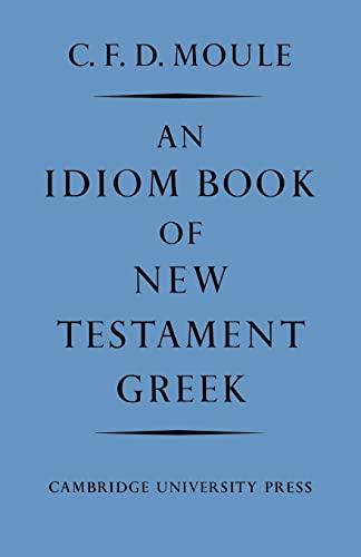 9780521092371: An Idiom Book of New Testament Greek